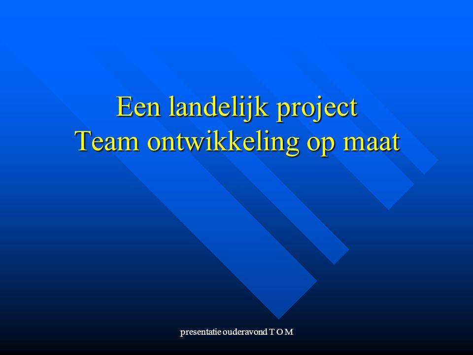 Een landelijk project Team ontwikkeling op maat