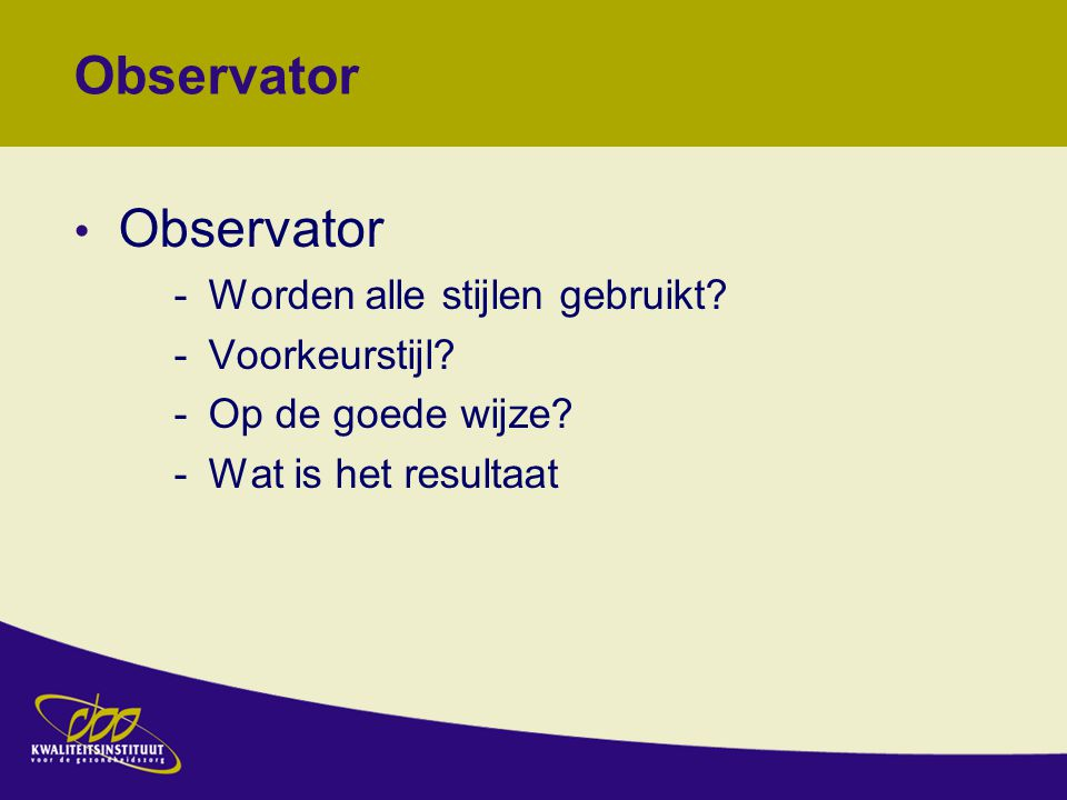 Observator Observator Worden alle stijlen gebruikt Voorkeurstijl