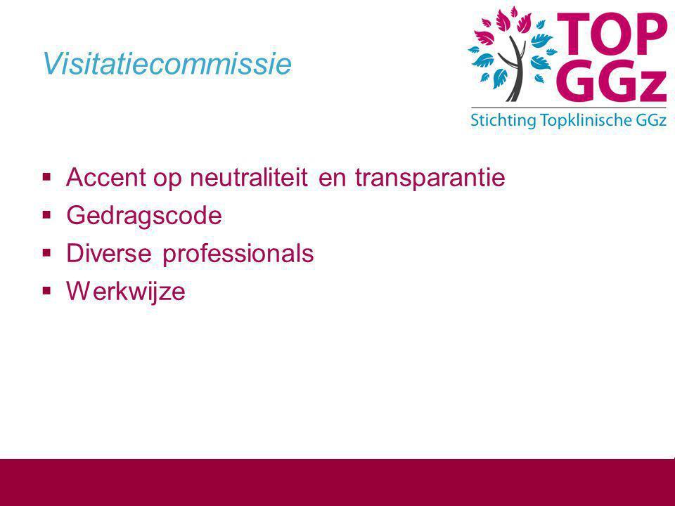 Visitatiecommissie Accent op neutraliteit en transparantie Gedragscode