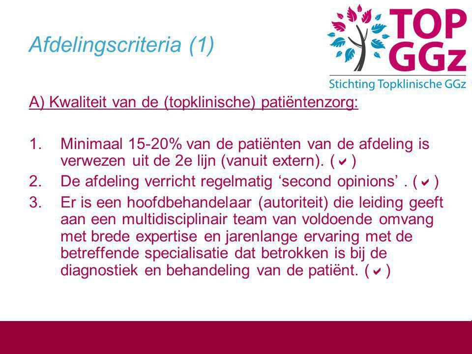 Afdelingscriteria (1) A) Kwaliteit van de (topklinische) patiëntenzorg: