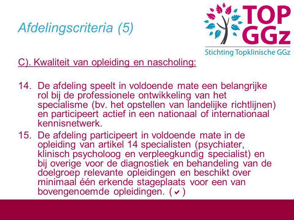 Afdelingscriteria (5) C). Kwaliteit van opleiding en nascholing: