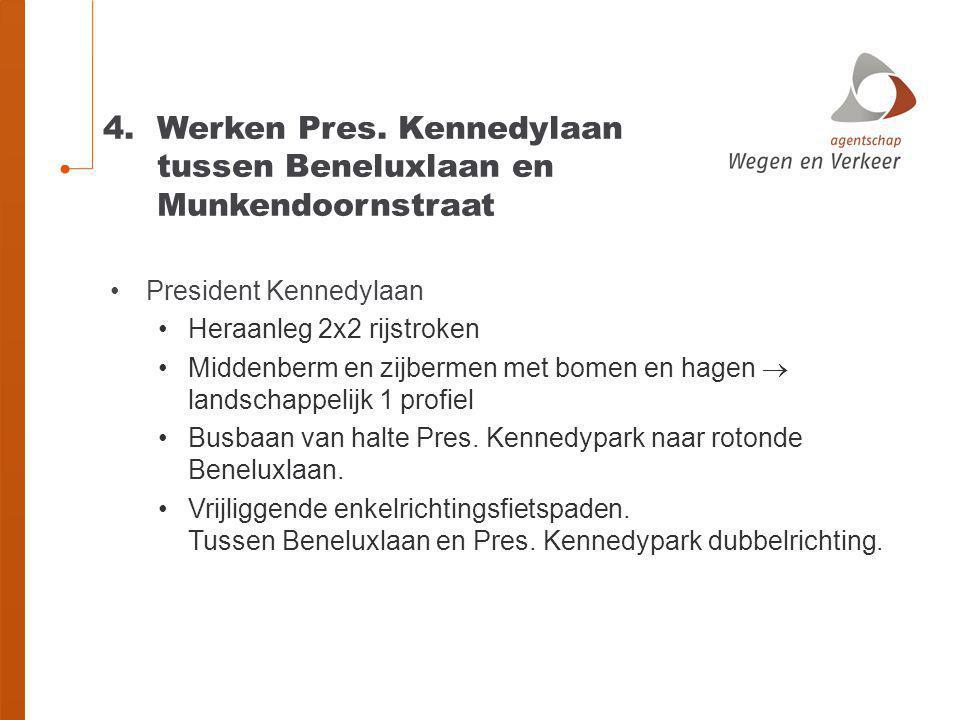 Werken Pres. Kennedylaan tussen Beneluxlaan en Munkendoornstraat