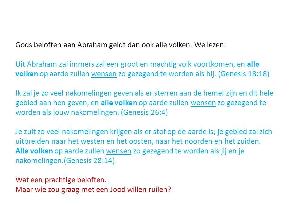 Gods beloften aan Abraham geldt dan ook alle volken. We lezen: