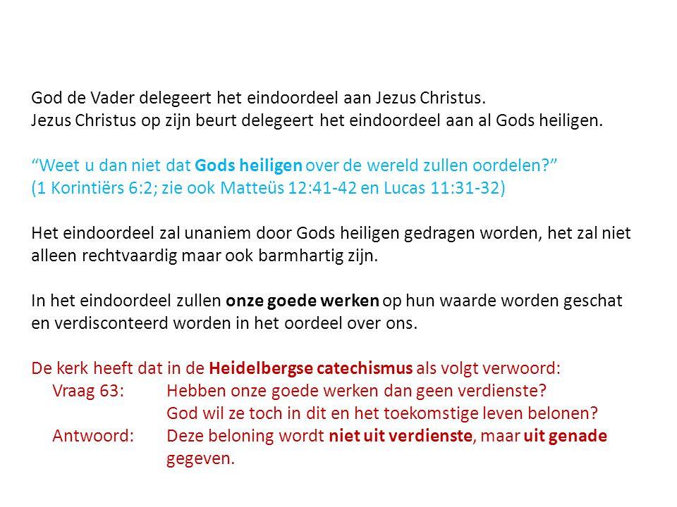 God de Vader delegeert het eindoordeel aan Jezus Christus.