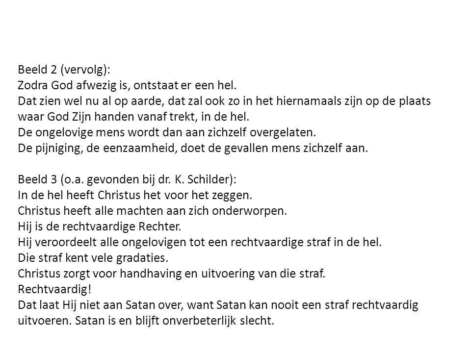 Beeld 2 (vervolg): Zodra God afwezig is, ontstaat er een hel.