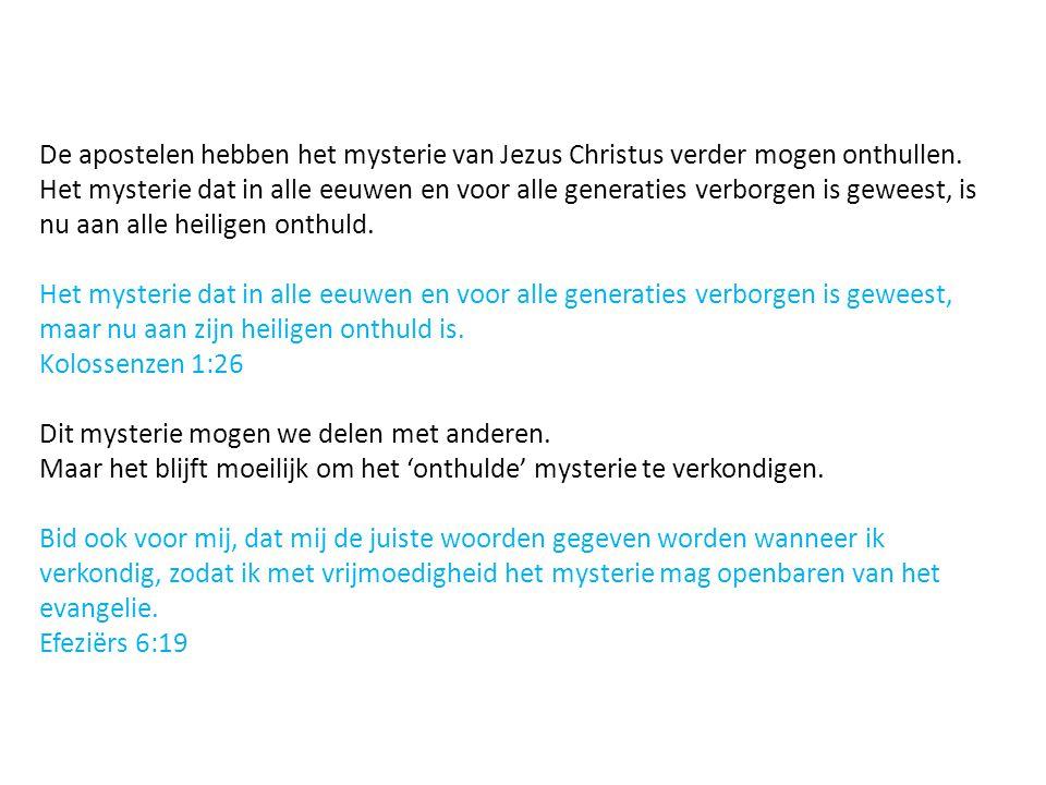 De apostelen hebben het mysterie van Jezus Christus verder mogen onthullen.