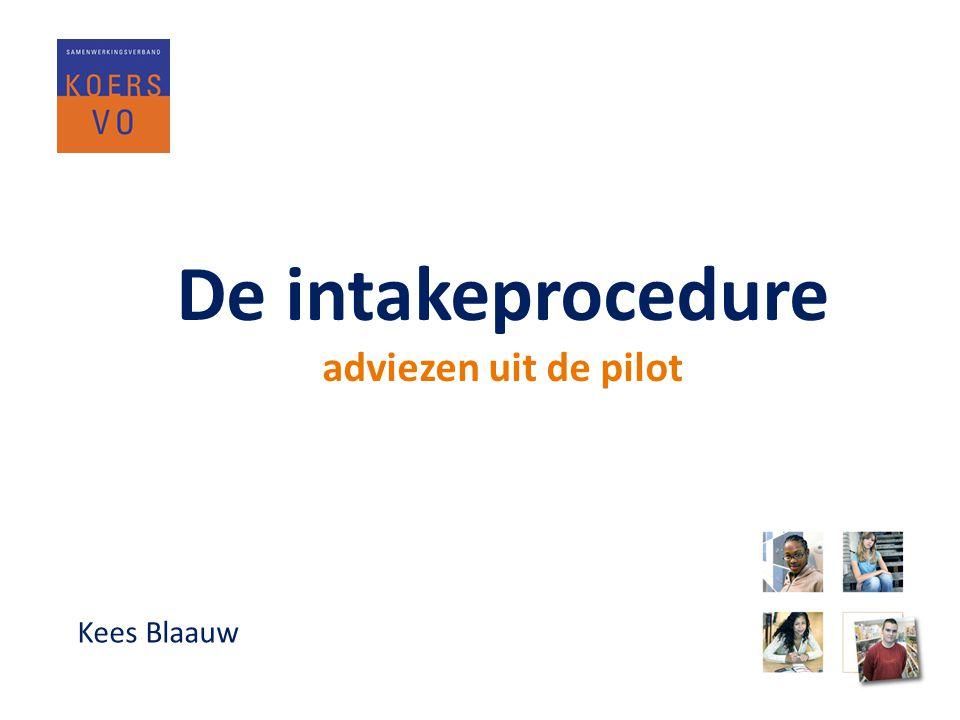 De intakeprocedure adviezen uit de pilot