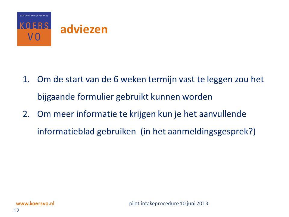 adviezen Om de start van de 6 weken termijn vast te leggen zou het bijgaande formulier gebruikt kunnen worden.