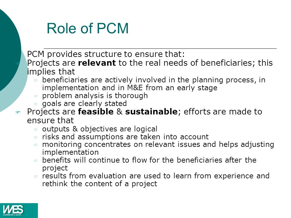 Role of PCM PCM provides structure to ensure that: