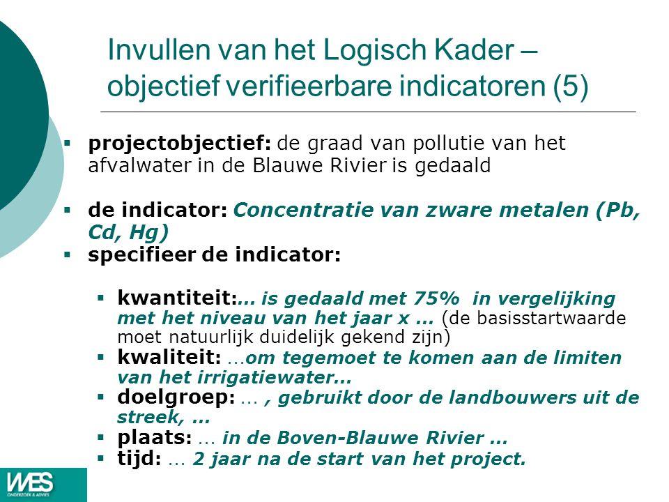 Invullen van het Logisch Kader – objectief verifieerbare indicatoren (5)