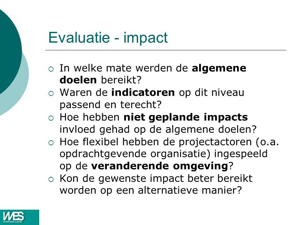 Evaluatie - impact In welke mate werden de algemene doelen bereikt