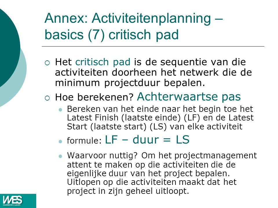 Annex: Activiteitenplanning – basics (7) critisch pad