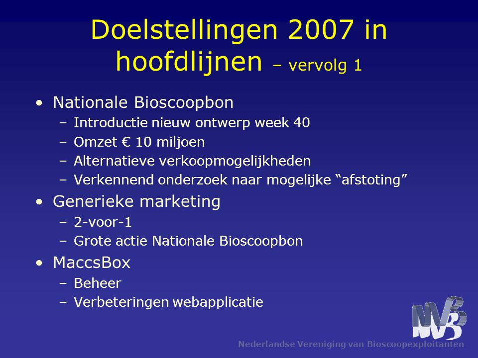 Doelstellingen 2007 in hoofdlijnen – vervolg 1