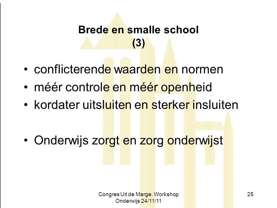 Brede en smalle school (3)