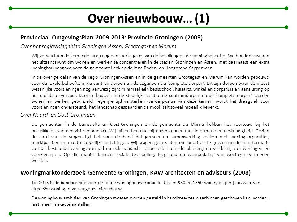 Over nieuwbouw… (1) Provinciaal OmgevingsPlan 2009-2013: Provincie Groningen (2009) Over het regiovisiegebied Groningen-Assen, Grootegast en Marum.