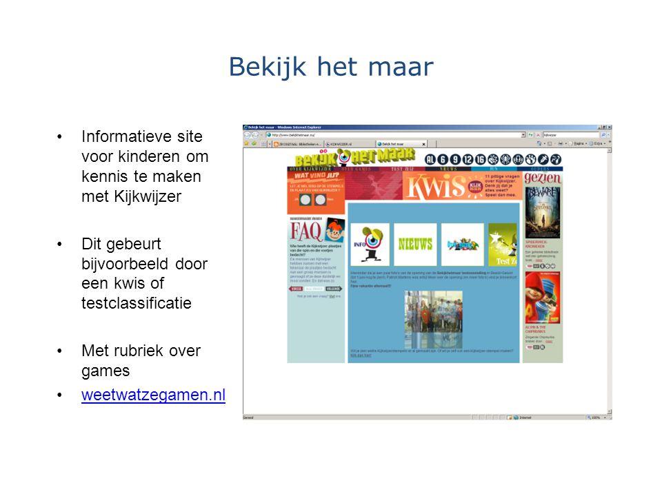 Bekijk het maar Informatieve site voor kinderen om kennis te maken met Kijkwijzer. Dit gebeurt bijvoorbeeld door een kwis of testclassificatie.