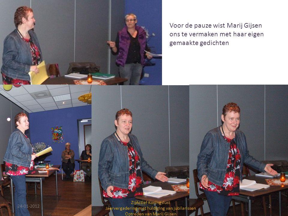 Voor de pauze wist Marij Gijsen ons te vermaken met haar eigen gemaakte gedichten