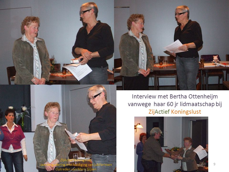 Interview met Bertha Ottenheijm vanwege haar 60 jr lidmaatschap bij ZijActief Koningslust