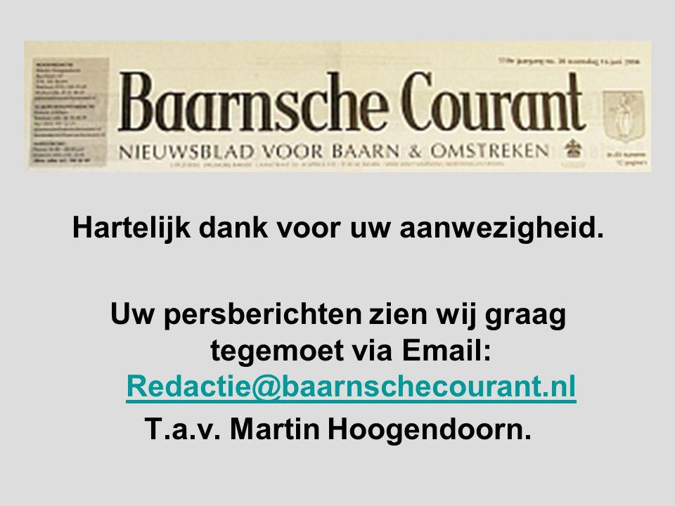 Hartelijk dank voor uw aanwezigheid. T.a.v. Martin Hoogendoorn.