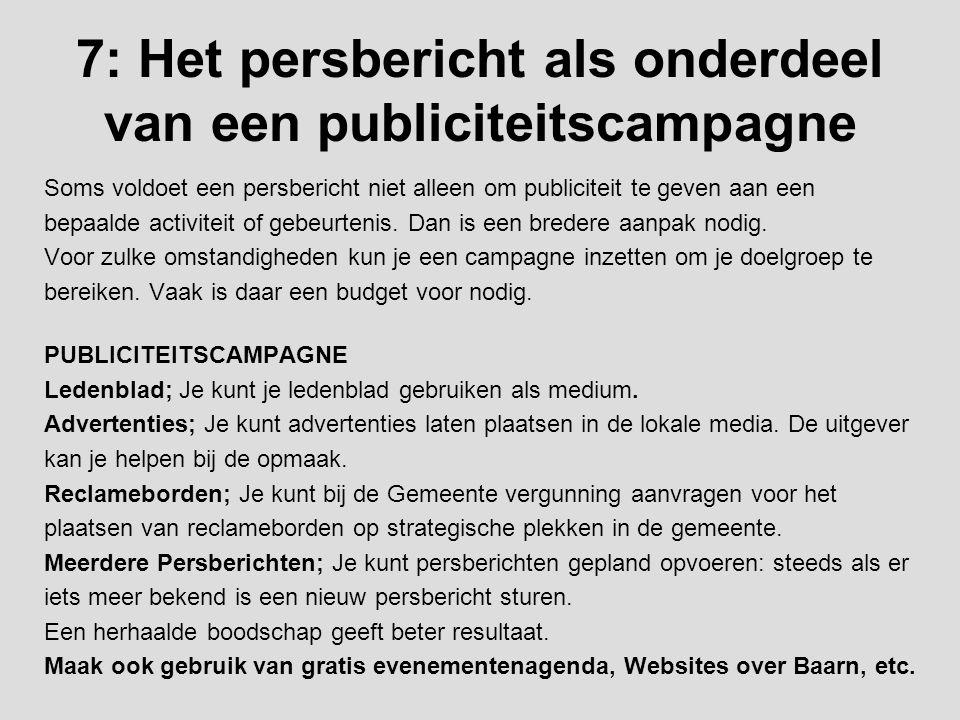 7: Het persbericht als onderdeel van een publiciteitscampagne
