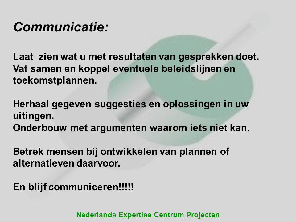 Communicatie: Laat zien wat u met resultaten van gesprekken doet.