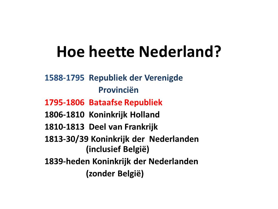 Hoe heette Nederland 1588-1795 Republiek der Verenigde Provinciën