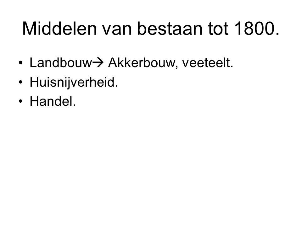 Middelen van bestaan tot 1800.