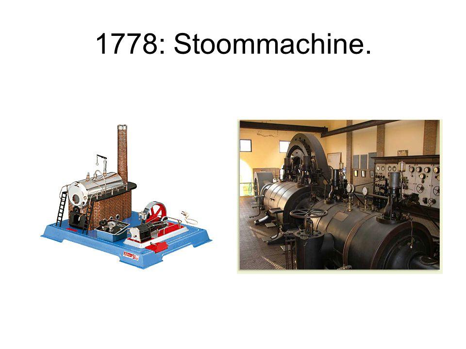 1778: Stoommachine. De eerste katoenweverij werkt op een stoommachine.
