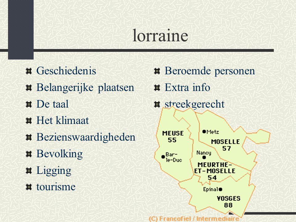lorraine Geschiedenis Belangerijke plaatsen De taal Het klimaat