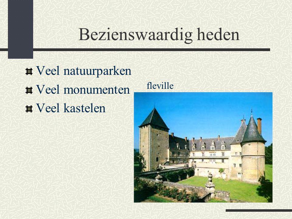 Bezienswaardig heden Veel natuurparken Veel monumenten Veel kastelen