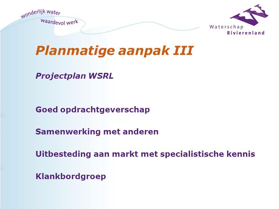 Planmatige aanpak III Projectplan WSRL Goed opdrachtgeverschap