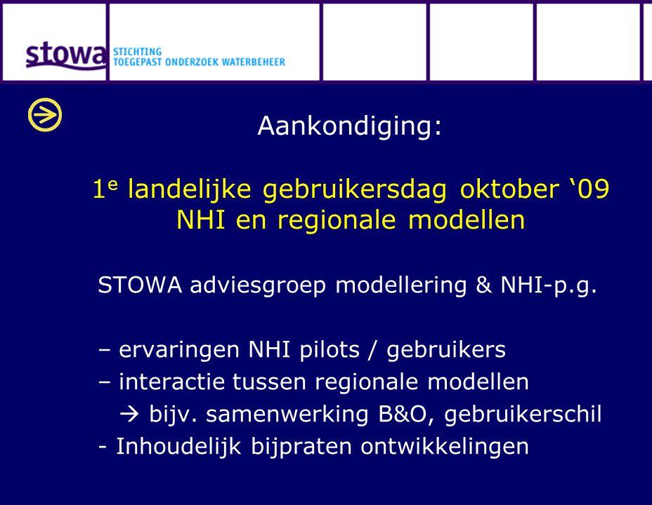 Aankondiging: 1e landelijke gebruikersdag oktober '09 NHI en regionale modellen