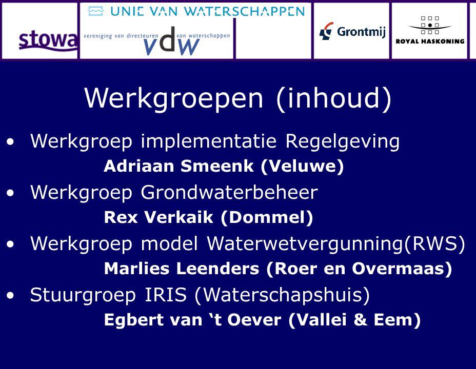 Werkgroepen (inhoud) Werkgroep implementatie Regelgeving