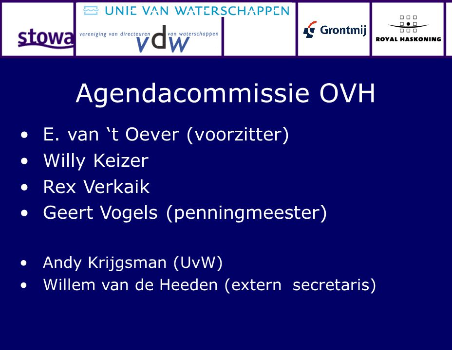 Agendacommissie OVH E. van 't Oever (voorzitter) Willy Keizer