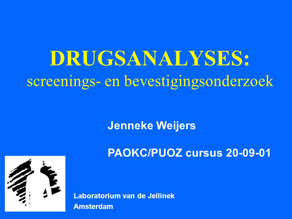 DRUGSANALYSES: screenings- en bevestigingsonderzoek