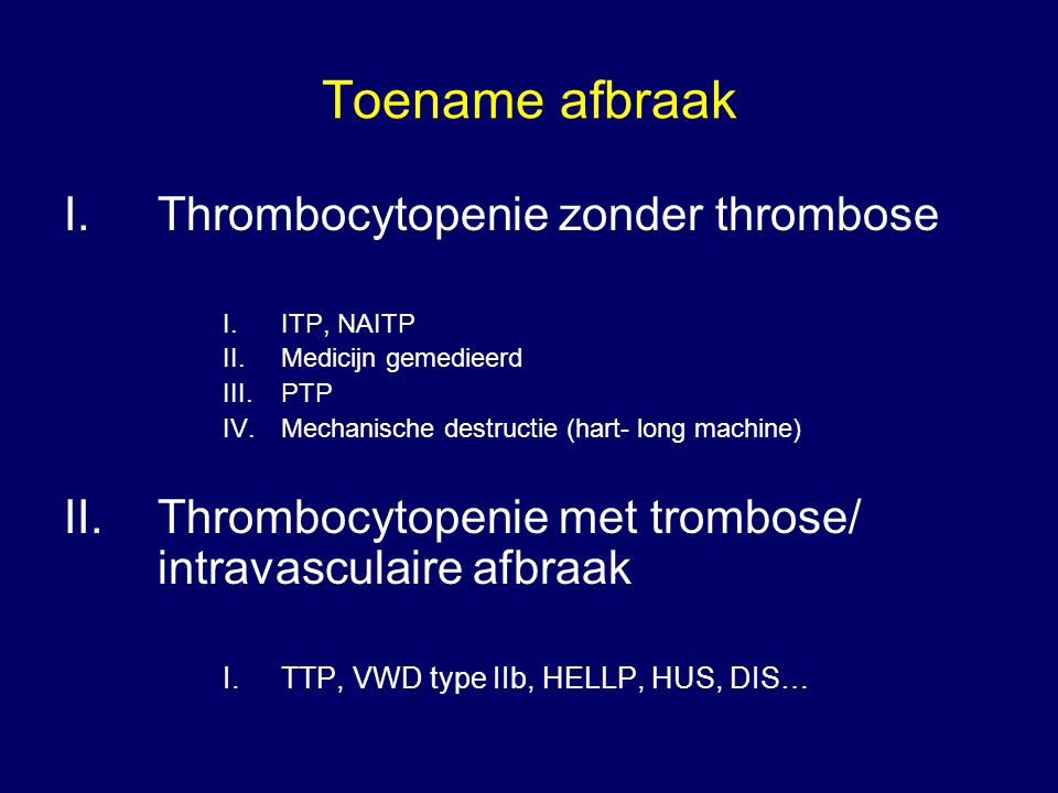 Toename afbraak Thrombocytopenie zonder thrombose