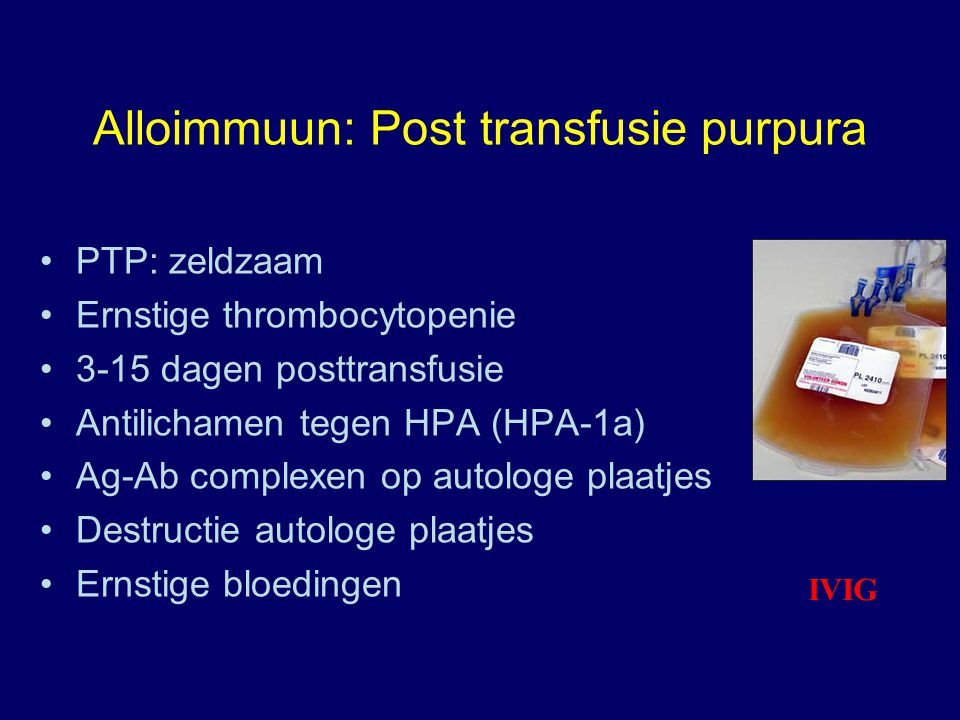 Alloimmuun: Post transfusie purpura