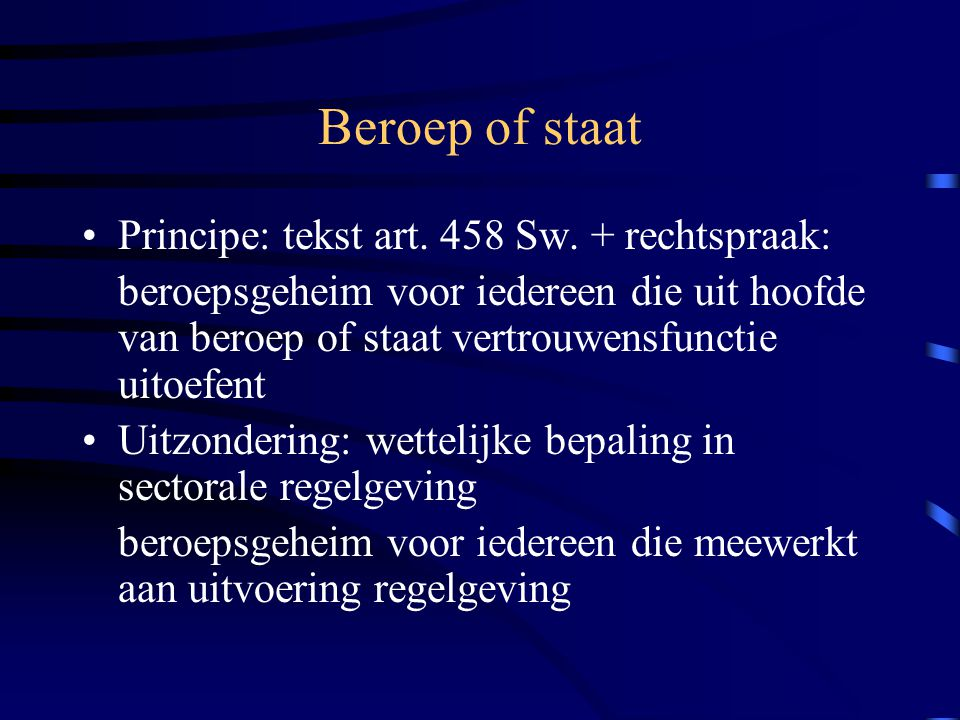 Beroep of staat Principe: tekst art. 458 Sw. + rechtspraak: