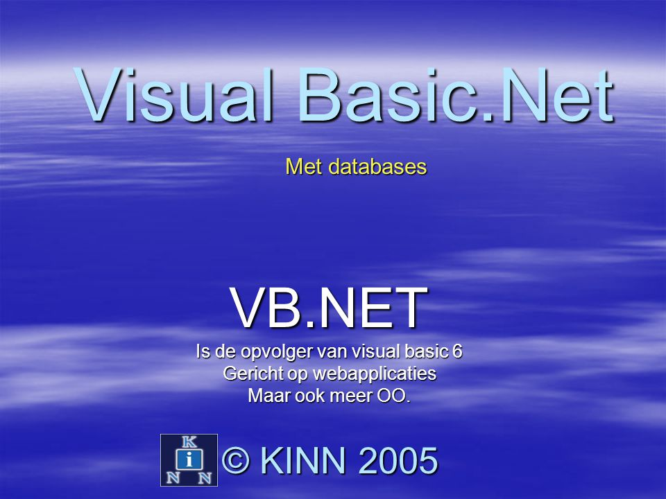 Visual Basic.Net VB.NET © KINN 2005 Met databases