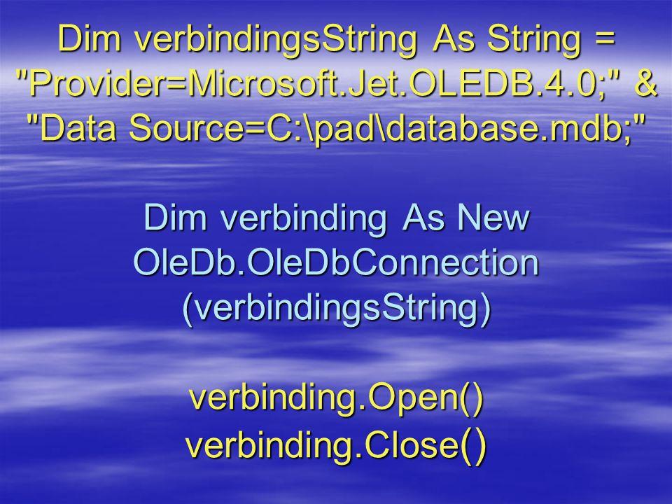 Dim verbindingsString As String = Provider=Microsoft. Jet. OLEDB. 4