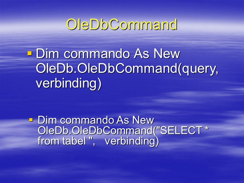 OleDbCommand Dim commando As New OleDb.OleDbCommand(query, verbinding)