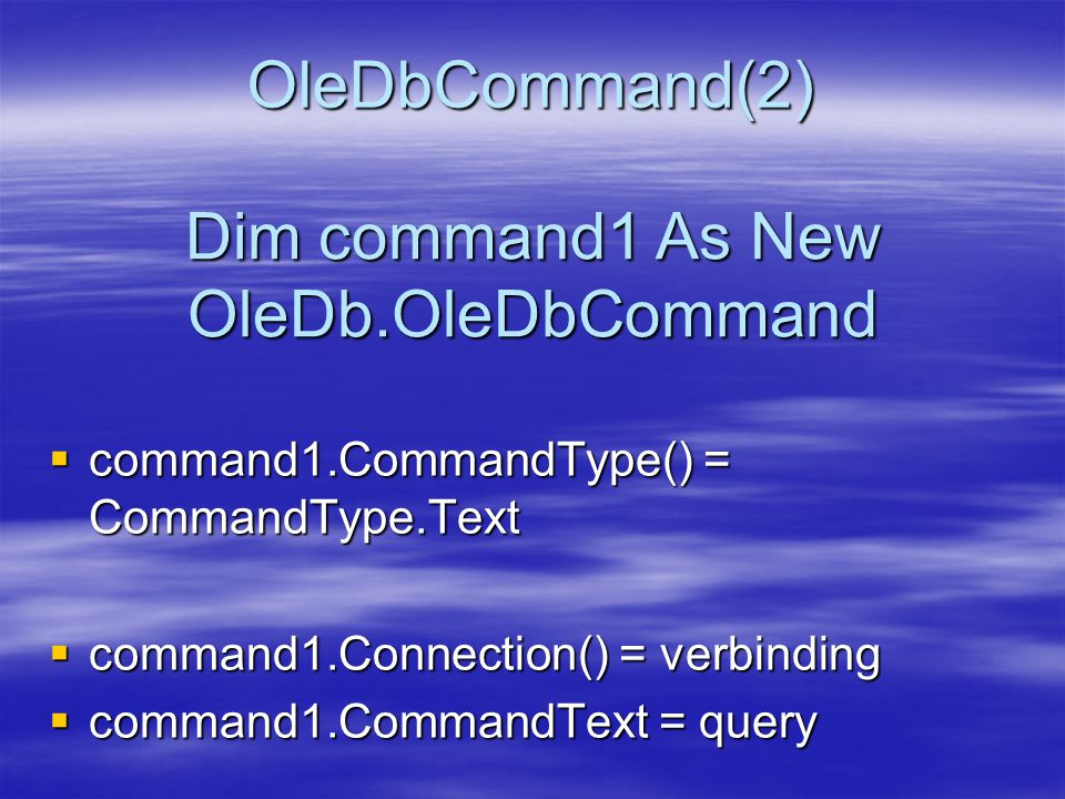 Dim command1 As New OleDb.OleDbCommand