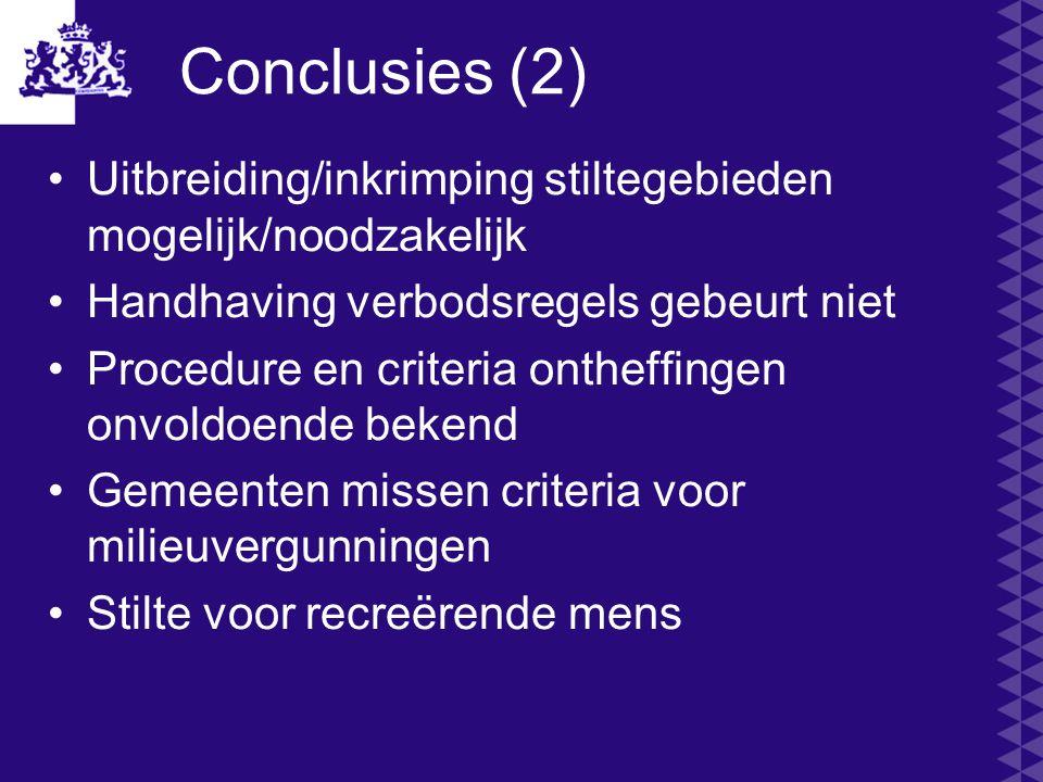 Conclusies (2) Uitbreiding/inkrimping stiltegebieden mogelijk/noodzakelijk. Handhaving verbodsregels gebeurt niet.