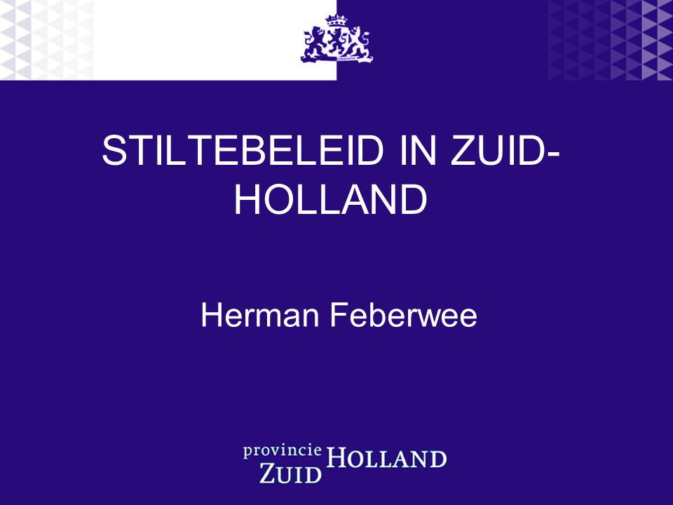 STILTEBELEID IN ZUID-HOLLAND