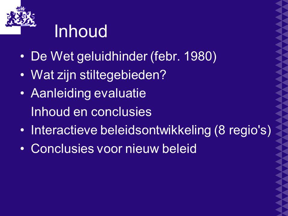 Inhoud De Wet geluidhinder (febr. 1980) Wat zijn stiltegebieden