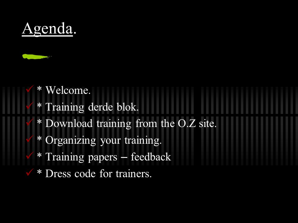 Agenda. * Welcome. * Training derde blok.