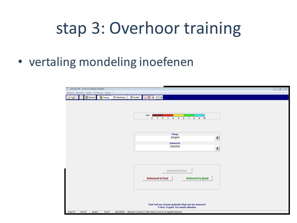 stap 3: Overhoor training
