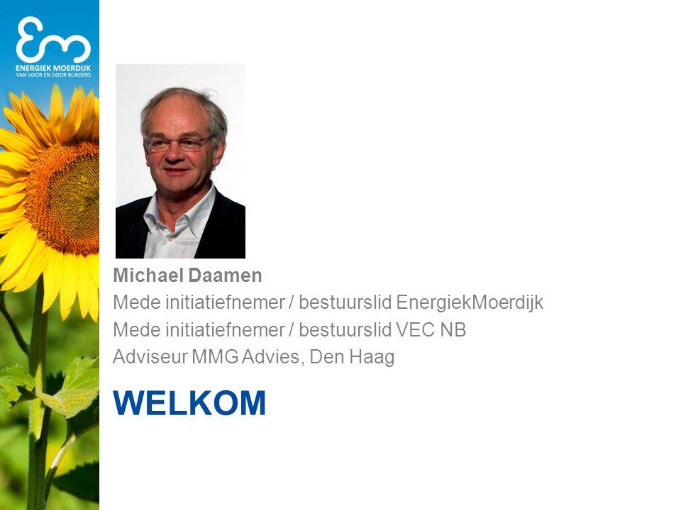 Michael Daamen Mede initiatiefnemer / bestuurslid EnergiekMoerdijk. Mede initiatiefnemer / bestuurslid VEC NB.