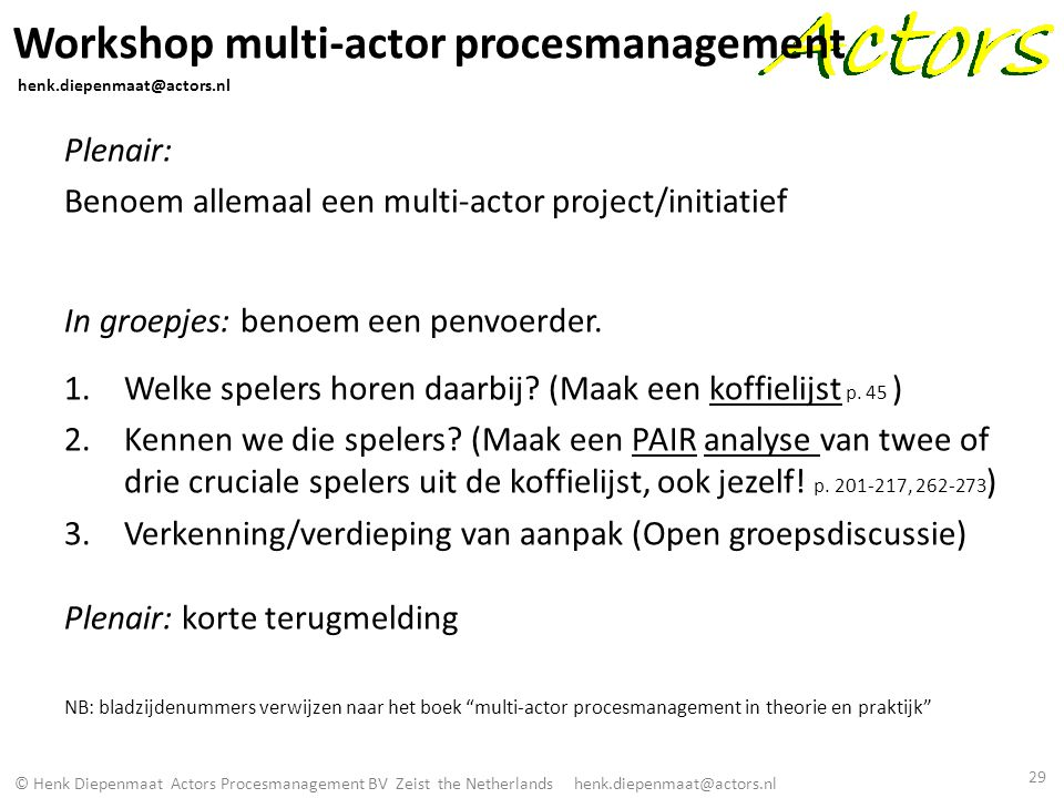 Workshop multi-actor procesmanagement henk.diepenmaat@actors.nl