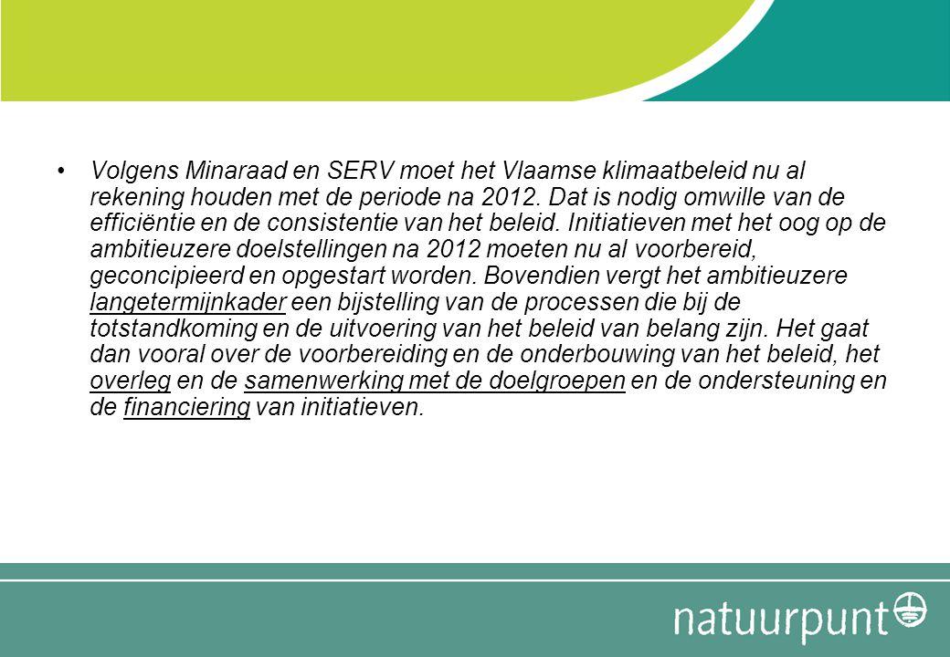 Volgens Minaraad en SERV moet het Vlaamse klimaatbeleid nu al rekening houden met de periode na 2012.